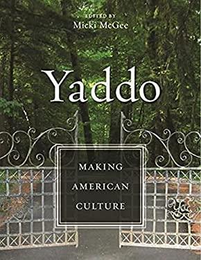 Yaddo: Making American Culture 9780231147361