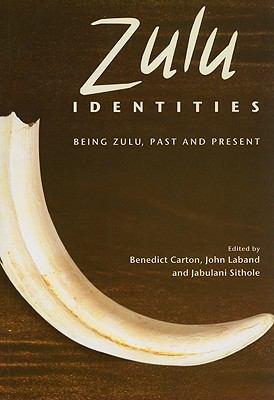 Zulu Identities: Being Zulu, Past and Present 9780231700597