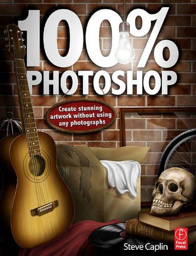 100% Photoshop: Create Stunning Illustrations Without Using Any Photographs 9780240814254