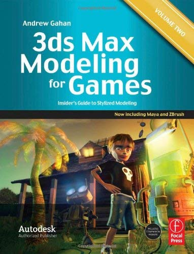3ds Max Modeling for Games, Volume 2: Insider's Guide to Stylized Modeling 9780240816067