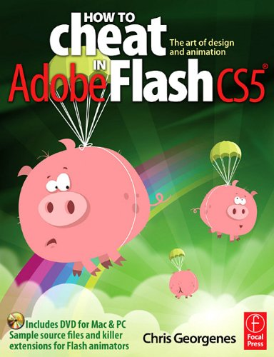 How to Cheat in Adobe Flash CS5: The Art of Design and Animation [With DVD ROM] 9780240522074