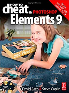How to Cheat in Photoshop Elements 9: Discover the Magic of Adobe's Best Kept Secret [With DVD ROM] 9780240522388