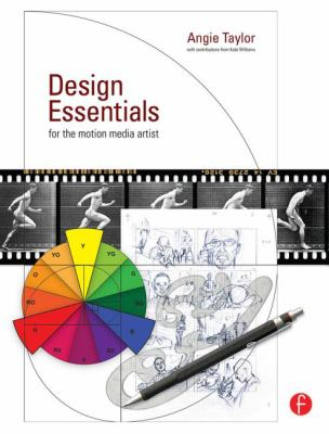 Design Essentials for the Motion Media Artist: A Practical Guide to Principles & Techniques 9780240811819