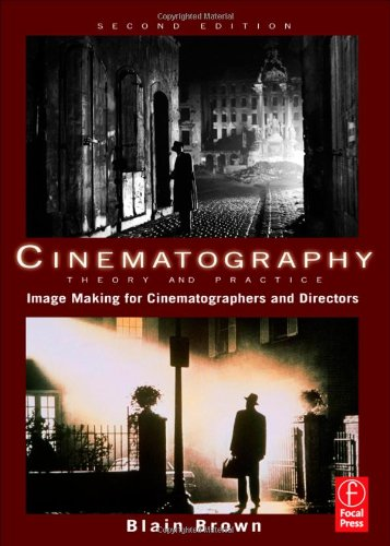 Cinematography: Theory and Practice: Imagemaking for Cinematographers and Directors [With DVD] 9780240812090