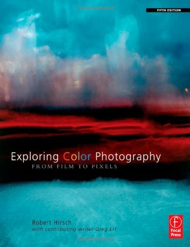 Exploring Color Photography: From Film to Pixels 9780240813356