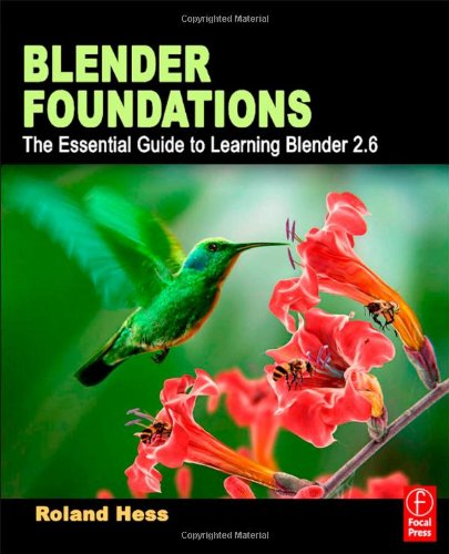 Blender Foundations: The Essential Guide to Learning Blender 2.6 9780240814308