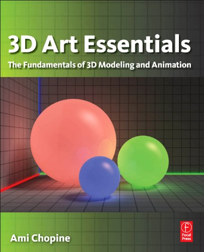3D Art Essentials: The Fundamentals of 3D Modeling, Texturing, and Animation 9780240814711