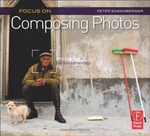 Focus on Composing Photos 9780240815053