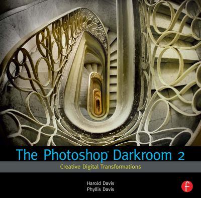 The Photoshop Darkroom 2: Creative Digital Transformations 9780240815312