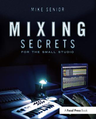 Mixing Secrets for the Small Studio 9780240815800