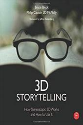 3D Storytelling: Stereoscopic Cinematography and Directing for Movies, TV, and Games 20471404