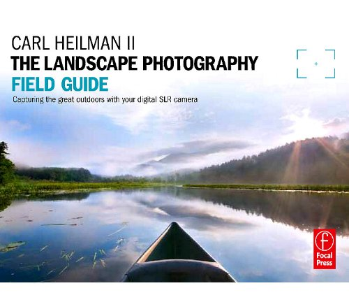 The Landscape Photography Field Guide: Capturing Your Great Outdoors with Your Digital SLR Camera 9780240819228