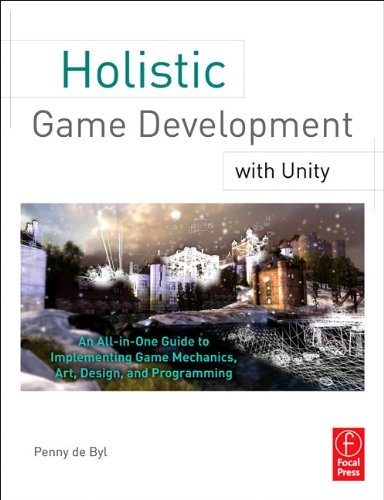 Holistic Game Development with Unity: An All-In-One Guide to Implementing Game Mechanics, Art, Design, and Programming 9780240819334