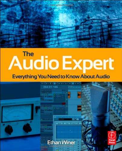 The Audio Expert: Everything You Need to Know about Audio 9780240821009