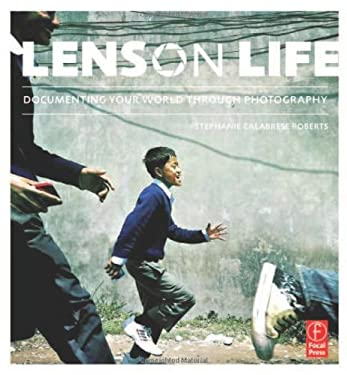 Lens on Life: Documenting Your World Through Photography 9780240821146