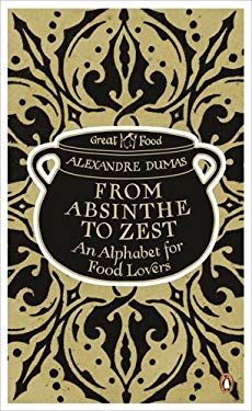 From Absinthe to Zest: An Alphabet for Food Lovers 9780241951835