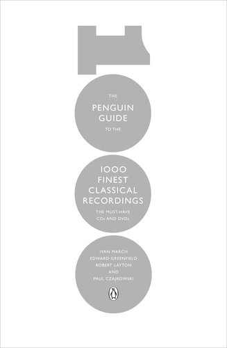 The Penguin Guide to the 1000 Finest Classical Recordings: The Must Have CDs and DVDs 9780241955949