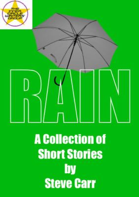 Rain: A Collection of Short Stories by Steve Carr
