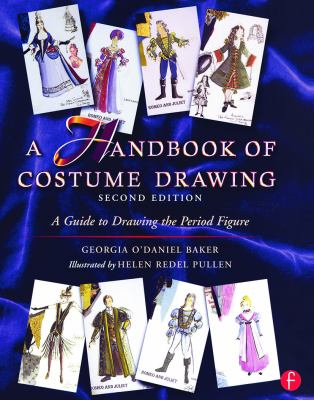A Handbook of Costume Drawing: A Guide to Drawing the Period Figure for Costume Design Students 9780240804033