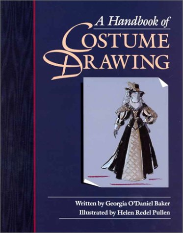 A Handbook of Costume Drawing: A Guide to Drawing the Period Figure for Costume Design Students 9780240801124