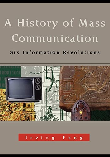 A History of Mass Communication: Six Information Revolutions 9780240802541