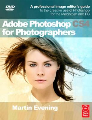 Adobe Photoshop CS4 for Photographers: A Professional Image Editor's Guide to the Creative Use of Photoshop for the Macintosh and PC [With DVD] 9780240521251