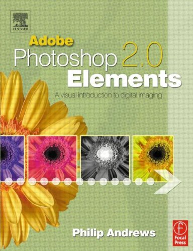 Adobe Photoshop Elements 2.0: A Visual Introduction to Digital Imaging 9780240519180
