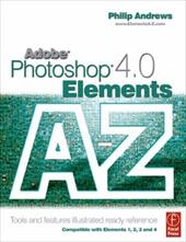 Adobe Photoshop Elements 4.0 A-Z: Tools and Features Illustrated Ready Reference