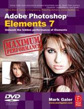 Adobe Photoshop Elements 7 Maximum Performance: Unleash the Hidden Performance of Elements [With DVD] 775226