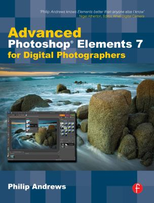 Advanced Photoshop Elements 7 for Digital Photographers 9780240521589