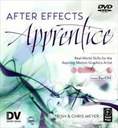 After Effects Apprentice: Real-World Skills for the Aspiring Motion Graphics Artist [With DVD ROM]