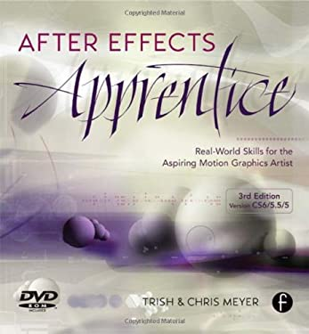 After Effects Apprentice: Real World Skills for the Aspiring Motion Graphics Artist 9780240817361