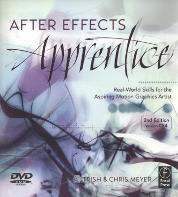 After Effects Apprentice: Real-World Skills for the Aspiring Motion Graphics Artist [With DVD ROM] 9780240811369