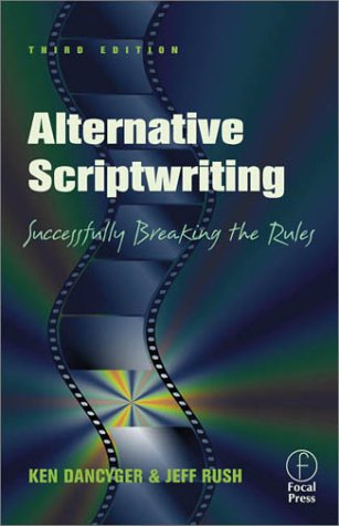 Alternative Scriptwriting:: Successfully Breaking the Rules 9780240804774