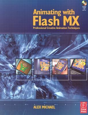 Animating with Flash MX: Professional Creative Animation Techniques [With CD-ROM] 9780240519050