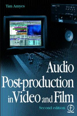 Audio Post-Production in Video and Film 9780240515427