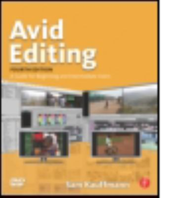 Avid Editing: A Guide for Beginning and Intermediate Users [With DVD] 9780240810805