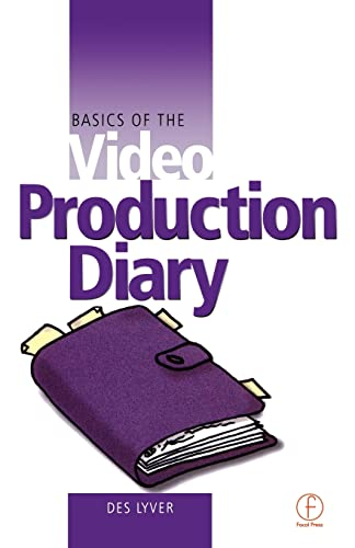Basics of the Video Production Diary 9780240516585
