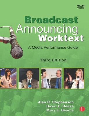 Broadcast Announcing Worktext: A Media Performance Guide 9780240810584