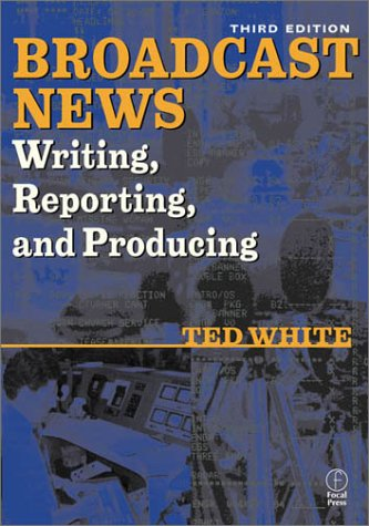 Broadcast News Writing, Reporting, and Producing 9780240804330