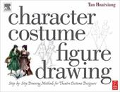 Character Costume Figure Drawing: Step-By-Step Drawing Methods for Theatre Costume Designers