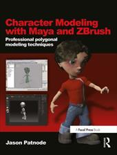 Character Modeling with Maya and Zbrush: Professional Polygonal Modeling Techniques [With DVD]