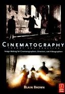 Cinematography: Theory and Practice: Image Making for Cinematographers, Directors, and Videographers 9780240805009