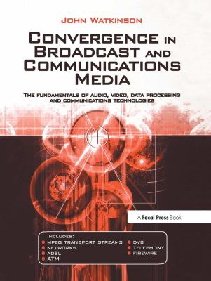 Convergence in Broadcast and Communications Media 9780240515090