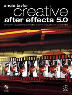 Creative After Effects 5.0: Animation, Visual Effects and Motion Graphics Production for TV and Video [With CDROM] 9780240516226