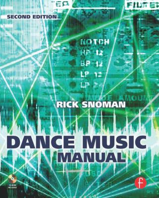 Dance Music Manual: Tools, Toys and Techniques [With CDROM] 9780240521077