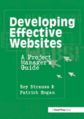 Developing Effective Websites: A Project Manager's Guide 9780240804439