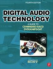 Digital Audio Technology: A Guide to CD, Minidisc, Sacd, DVD(A), MP3 and DAT 774950