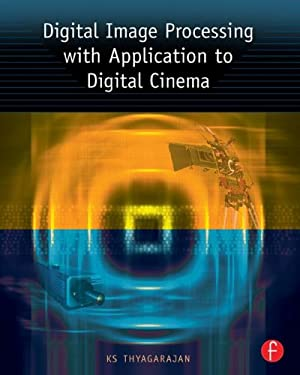 Digital Image Processing with Application to Digital Cinema 9780240807294