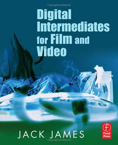 Digital Intermediates for Film and Video 9780240807027
